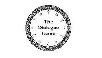THE DIALOGUE GAME ?=