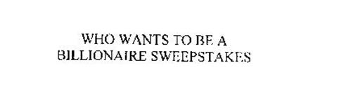 WHO WANTS TO BE A BILLIONAIRE SWEEPSTAKES