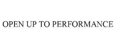 OPEN UP TO PERFORMANCE