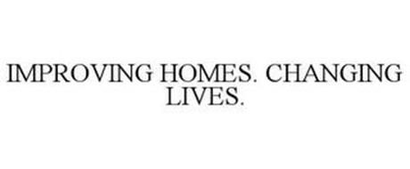 IMPROVING HOMES. CHANGING LIVES.