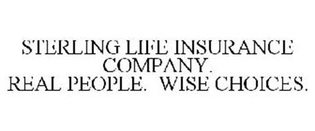 STERLING LIFE INSURANCE COMPANY. REAL PEOPLE. WISE CHOICES.