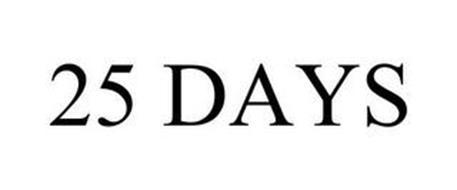 25 DAYS