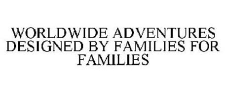 WORLDWIDE ADVENTURES DESIGNED BY FAMILIES FOR FAMILIES