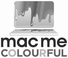 MAC ME COLOURFUL