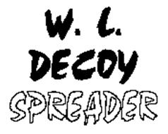 W.L. DECOY SPREADER