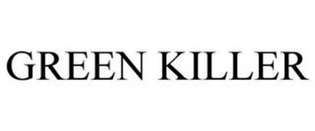 GREEN KILLER
