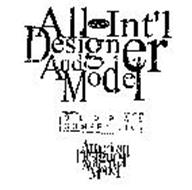 ALL INT'L DESIGNER AND MODEL GLOBAL COMPETITION AMERICAN DESIGNER AND MODEL