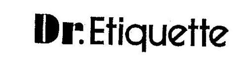DR. ETIQUETTE