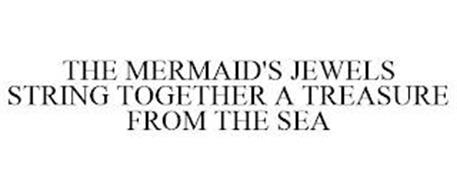 THE MERMAID'S JEWELS STRING TOGETHER A TREASURE FROM THE SEA