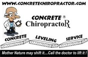 WWW.CONCRETECHIROPRACTOR.COM CONCRETE CHIROPRACTORX CONCRETE LEVELING SERVICE MOTHER NATURE MAY SHIFT IT...CALL THE DOCTOR TO LIFT IT!