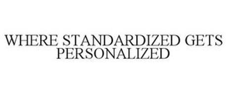 WHERE STANDARDIZED GETS PERSONALIZED