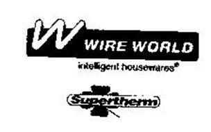 W WIRE WORLD INTELLIGENT HOUSEWARES SUPERTHERM