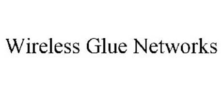 WIRELESS GLUE NETWORKS