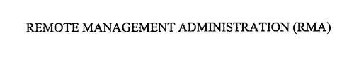 REMOTE MANAGEMENT ADMINISTRATION (RMA)