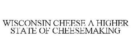 WISCONSIN CHEESE A HIGHER STATE OF CHEESEMAKING