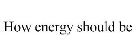HOW ENERGY SHOULD BE
