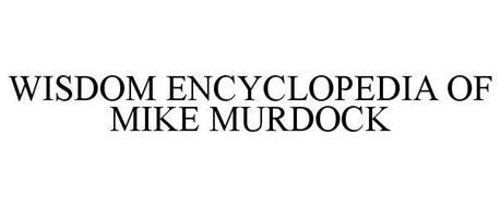 WISDOM ENCYCLOPEDIA OF MIKE MURDOCK
