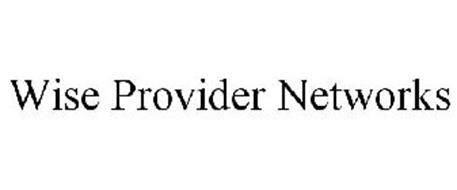 WISE PROVIDER NETWORKS