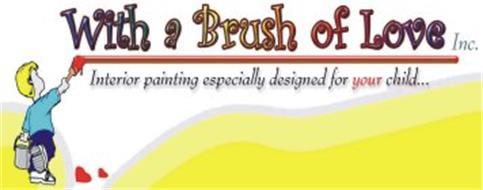 WITH A BRUSH OF LOVE INC. INTERIOR PAINTING ESPECIALLY DESIGNED FOR YOUR CHILD...
