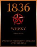 1836 WHISKY 86 PROOF(43% ABV) QUENTIN D. WITHERSPOON DISTILLERY LEWISVILLE, TEXAS
