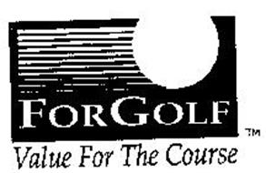 FOR GOLF VALUE FOR THE COURSE