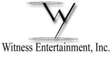 W WITNESS ENTERTAINMENT, INC.