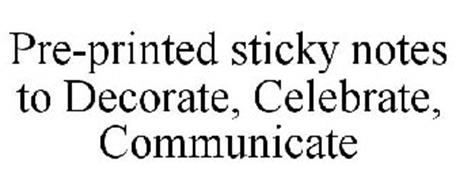 PRE-PRINTED STICKY NOTES TO DECORATE, CELEBRATE, COMMUNICATE