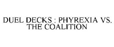 DUEL DECKS : PHYREXIA VS. THE COALITION