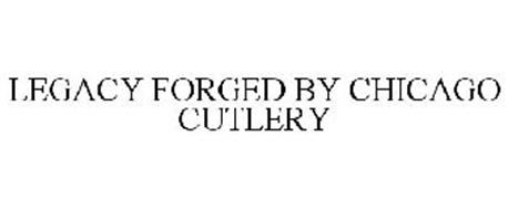 LEGACY FORGED BY CHICAGO CUTLERY