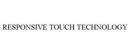 RESPONSIVE TOUCH TECHNOLOGY