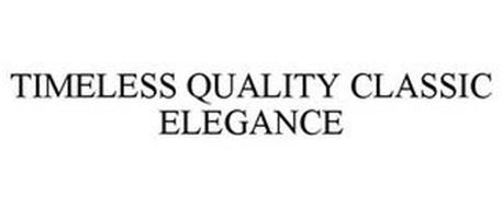 TIMELESS QUALITY CLASSIC ELEGANCE