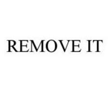 REMOVE IT
