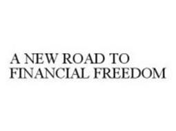 A NEW ROAD TO FINANCIAL FREEDOM