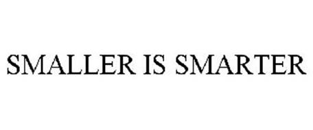 SMALLER IS SMARTER