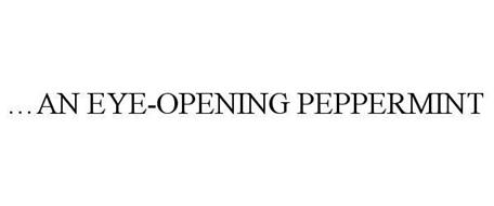 ...AN EYE-OPENING PEPPERMINT
