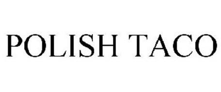 POLISH TACO