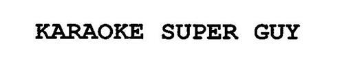 KARAOKE SUPER GUY