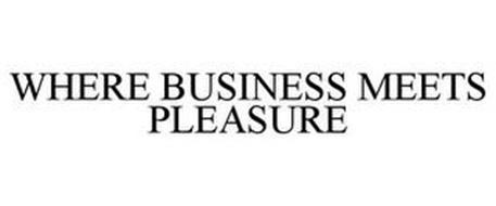 WHERE BUSINESS MEETS PLEASURE