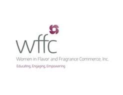 WFFC WOMEN IN FLAVOR AND FRAGRANCE COMMERCE, INC. EDUCATING, ENGAGING, EMPOWERING