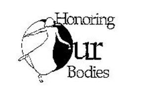 HONORING OUR BODIES
