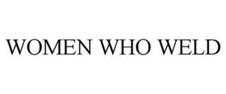 WOMEN WHO WELD