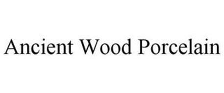 ANCIENT WOOD PORCELAIN