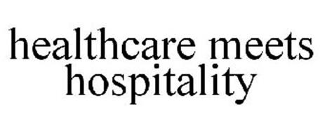 HEALTHCARE MEETS HOSPITALITY