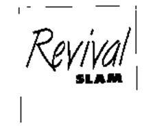 REVIVAL SLAM