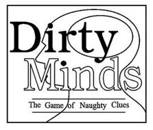 DIRTY MINDS THE GAME OF NAUGHTY CLUES