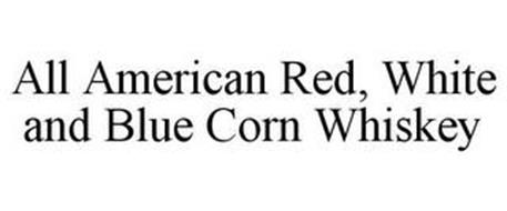 ALL AMERICAN RED, WHITE AND BLUE CORN WHISKEY