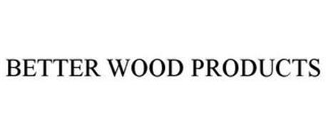 BETTER WOOD PRODUCTS
