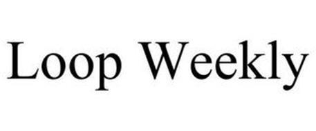 LOOP WEEKLY