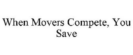 WHEN MOVERS COMPETE, YOU SAVE