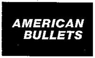 AMERICAN BULLETS